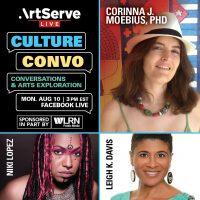 Culture Convo w/Corinna J Moebius, PhD, Niki Lopez and Leigh Davis