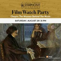 South Florida Symphony Film Watch Party | Chopin: The Women Behind The Music