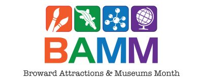 Broward Attractions and Museums Month (BAMM)