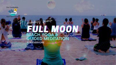 FULL MOON Beach Yoga and Meditation on Ft Lauderda...