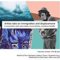 Artists Take on Immigration and Displacement ft. Artists Juana Valdes, Aurora Molina, and Edison Peñafiel