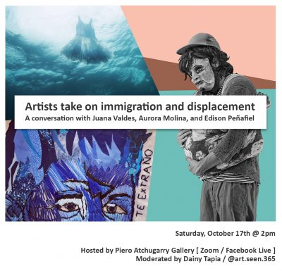 Artists Take on Immigration and Displacement ft. Artists Juana Valdes, Aurora Molina, and Edison Peñafiel