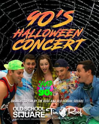 90's Halloween Concert featuring Saved by the 90's...