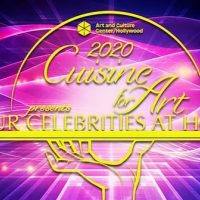 Art and Culture Center/Hollywood's 2020 Cuisine for Art Presents Our Celebrities at Home