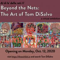 Art Gallery: Al di la' delle reti/Beyond the Nets: The Art of Tom DiSalvo