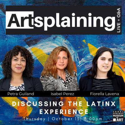 Artsplaining: Discussing the Latinx Experience