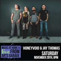 Music from Home & Live from Arts Garage: Honeyvoid & Jay Thomas
