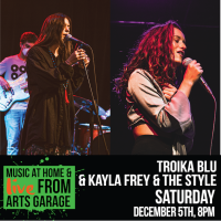 Music at Home & Live from Arts Garage: Troika Blu and Kayla Frey & The Style