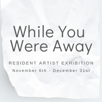 While You Were Away – Exhibition