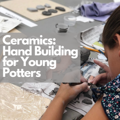 Ceramics - Hand Building for Young Potters