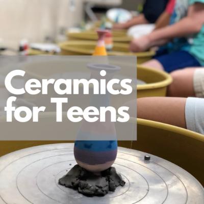 Ceramics for Teens