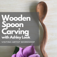 Wooden Spoon Carving ( Visiting Artist Workshop)