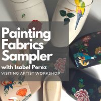 Painting Fabrics Sampler ( Visiting Artist Workshop)