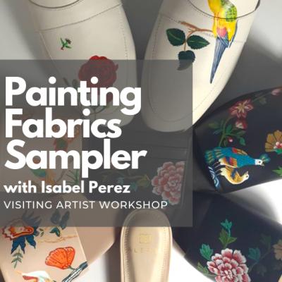 Painting Fabrics Sampler ( Visiting Artist Worksho...