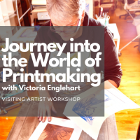 Journey into the World of Printmaking ( Visiting Artist Workshop)