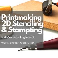 Printmaking 2D Stenciling & Stamping (Visiting Artist Workshop)