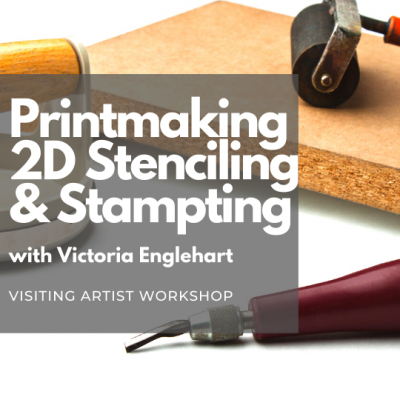 Printmaking 2D Stenciling & Stamping ( Visiting Artist Workshop)