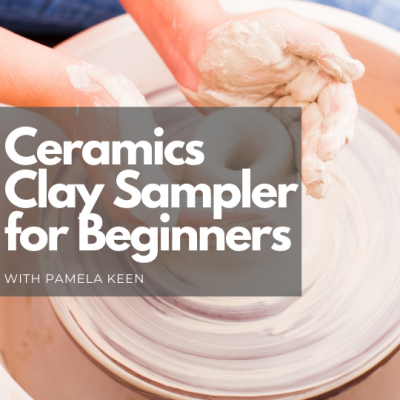 Ceramics - Clay Sampler for Beginners