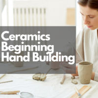 Ceramics - Beginning Hand Building Pottery