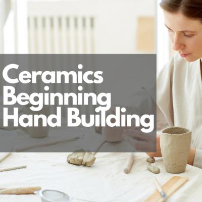 Ceramics - Beginning Hand Building Pottery
