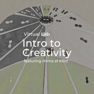 Virtual Lab | Intro to Creativity featuring Hilma ...