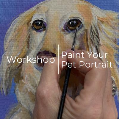 Workshop   Paint Your Pet Portrait