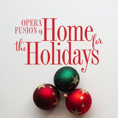 Opera Fusion is Home for the Holidays!
