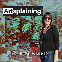 Artsplaining with Cheryl Maeder