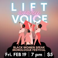 Lift Every Voice- Black Women Speak Monologue Festival