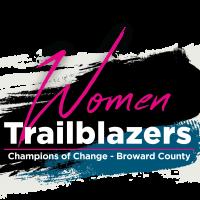 Women Trailblazers: Champions of Change - Broward County