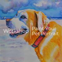 Workshop | Paint Your Pet Portrait