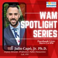 WAM Spotlight Series: Dr. Julio Capo, Jr.
