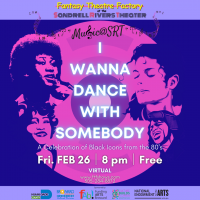 MUSIC@SRT: I Wanna Dance with Somebody- A Celebration of Black Icon's from the 80's