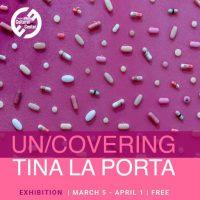 Un/Covering Exhibition by Tina La Porta