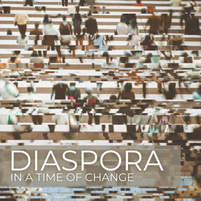 Diaspora in a TIme of Change