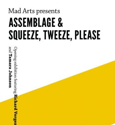 MAD Arts presents 'Assemblage' and 'Squeeze, Tweez...