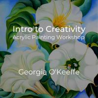 Intro to Creativity | Acrylic Painting Workshop | Georgia O'Keeffe