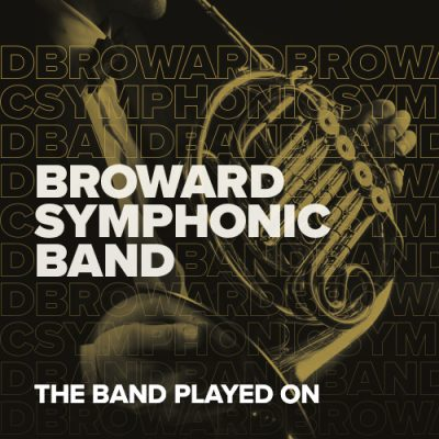 Broward College Symphonic Band - The Band Played On