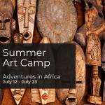 Summer Art Camp - Adventures in Africa Cultural Ca...