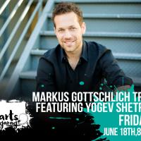 Markus Gottschlich Trio featuring Yogev Shetrit