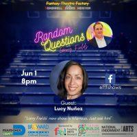 Random Questions with Larry Fields: Lucy Nuñez