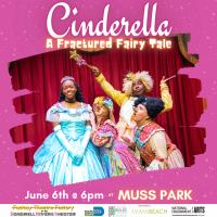 Cinderella: A Fractured Fairytale- LIVE @ MUSS PARK