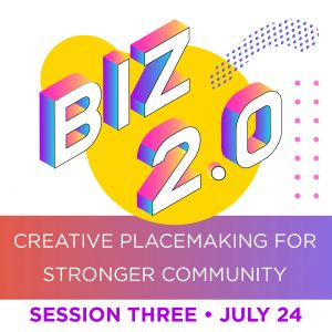 Business Skills for Creatives: Creative Placemaking for Stronger Community