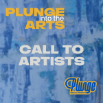Call to Artists for Plunge Into the Arts Program