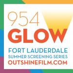 OUTshine Film Festival's 954GLOW Summer Screening Series