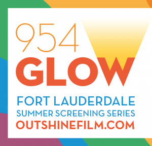 OUTshine Film Festival's 954GLOW Summer Screening ...