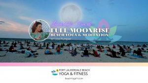 Full Moon Rise Beach Yoga and Meditation- Ft Laude...