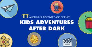 MODS Comes Alive with Kids Adventures After Dark!