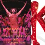 KINKY BOOTS - The Musical (Filmed Live, London's W...