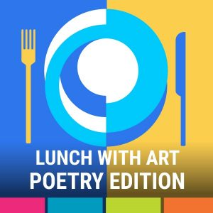 Lunch with Art: Poetry